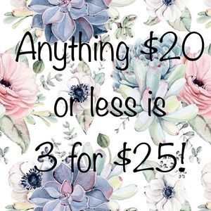 Anything $20 or less is 3 for $25